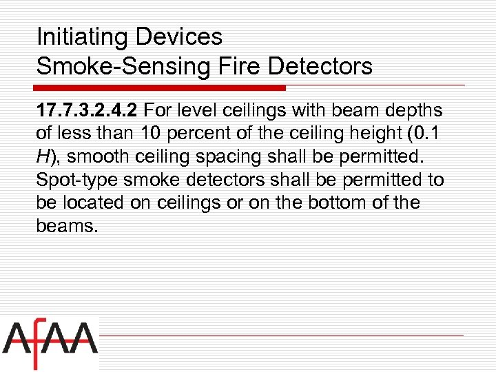 Initiating Devices Smoke-Sensing Fire Detectors 17. 7. 3. 2. 4. 2 For level ceilings