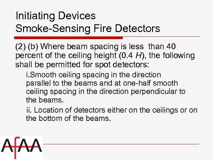Initiating Devices Smoke-Sensing Fire Detectors (2) (b) Where beam spacing is less than 40