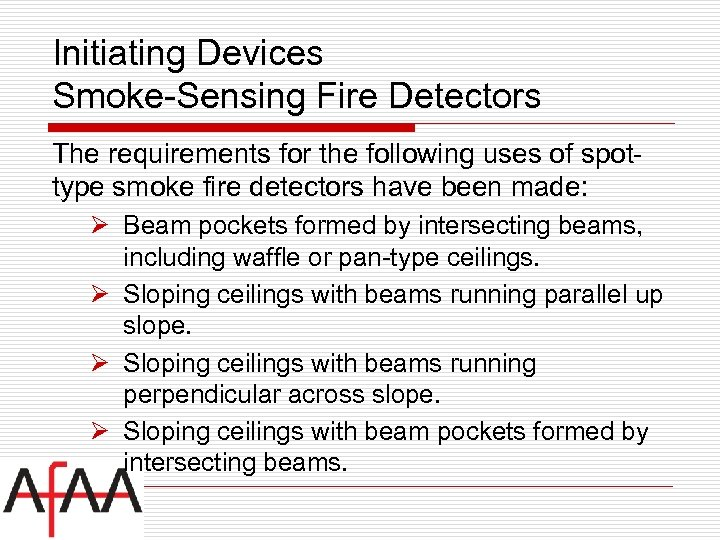 Initiating Devices Smoke-Sensing Fire Detectors The requirements for the following uses of spottype smoke