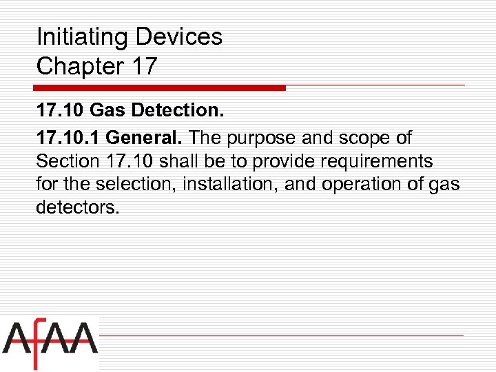Initiating Devices Chapter 17 17. 10 Gas Detection. 17. 10. 1 General. The purpose