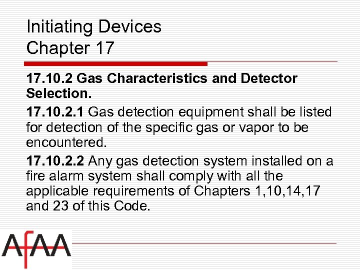 Initiating Devices Chapter 17 17. 10. 2 Gas Characteristics and Detector Selection. 17. 10.
