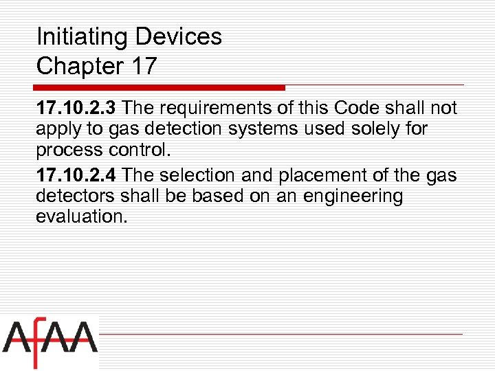 Initiating Devices Chapter 17 17. 10. 2. 3 The requirements of this Code shall