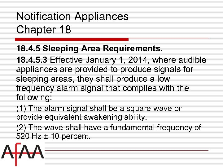 Notification Appliances Chapter 18 18. 4. 5 Sleeping Area Requirements. 18. 4. 5. 3