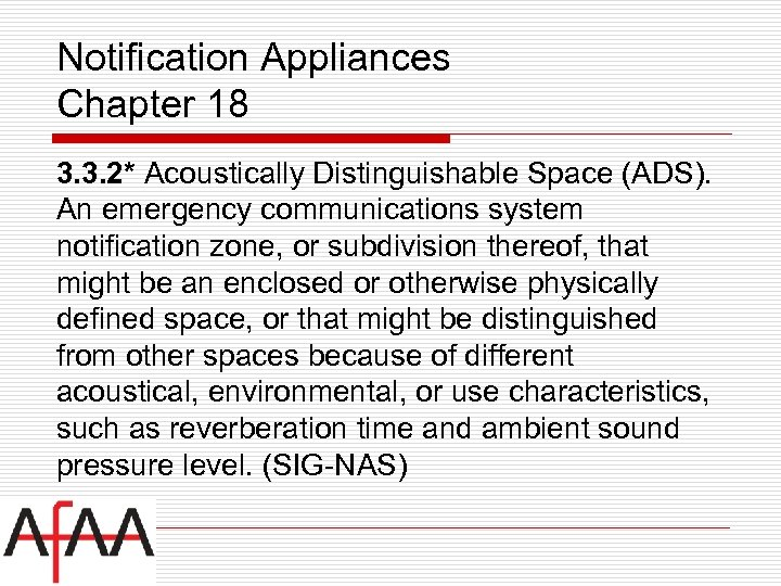 Notification Appliances Chapter 18 3. 3. 2* Acoustically Distinguishable Space (ADS). An emergency communications