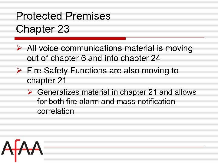 Protected Premises Chapter 23 Ø All voice communications material is moving out of chapter