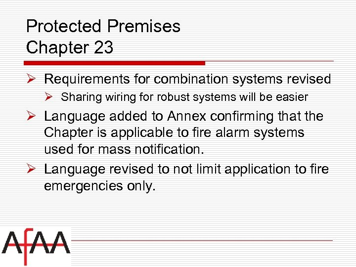 Protected Premises Chapter 23 Ø Requirements for combination systems revised Ø Sharing wiring for