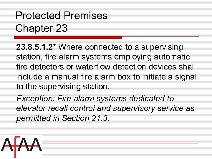 Protected Premises Chapter 23 23. 8. 5. 1. 2* Where connected to a supervising