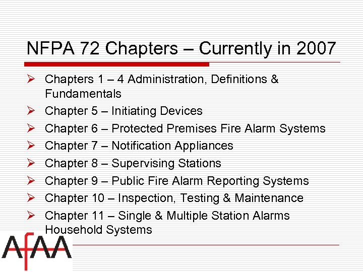 NFPA 72 Chapters – Currently in 2007 Ø Chapters 1 – 4 Administration, Definitions