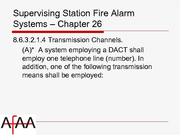 Supervising Station Fire Alarm Systems – Chapter 26 8. 6. 3. 2. 1. 4