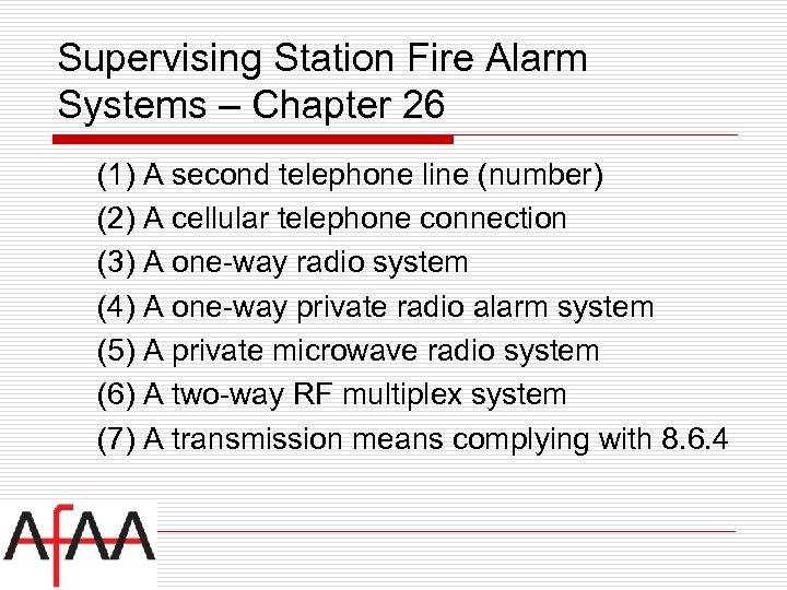 Supervising Station Fire Alarm Systems – Chapter 26 (1) A second telephone line (number)