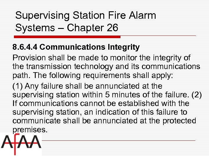 Supervising Station Fire Alarm Systems – Chapter 26 8. 6. 4. 4 Communications Integrity