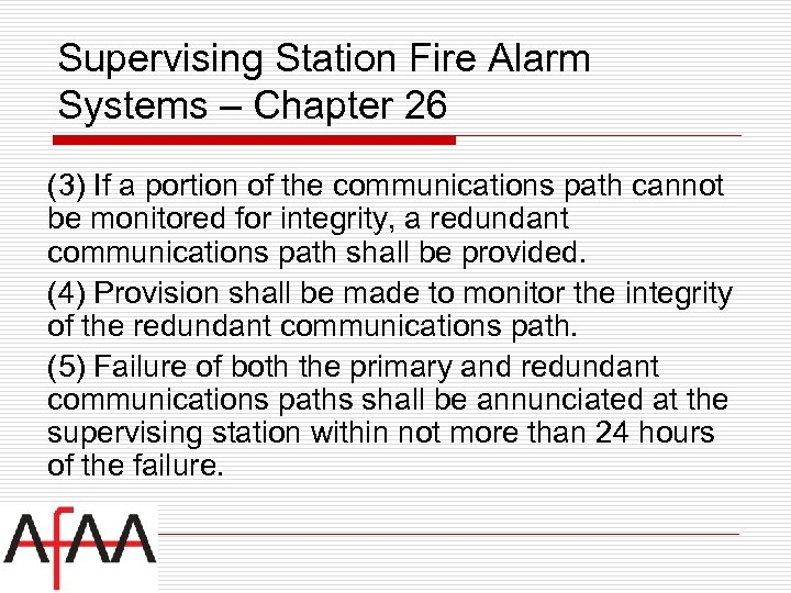 Supervising Station Fire Alarm Systems – Chapter 26 (3) If a portion of the