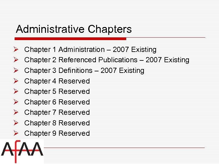 Administrative Chapters Ø Ø Ø Ø Ø Chapter 1 Administration – 2007 Existing Chapter