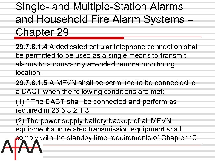 Single- and Multiple-Station Alarms and Household Fire Alarm Systems – Chapter 29 29. 7.