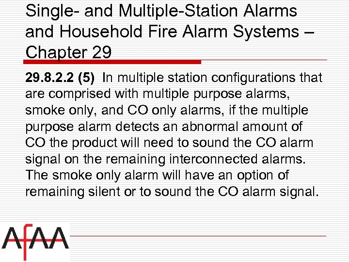 Single- and Multiple-Station Alarms and Household Fire Alarm Systems – Chapter 29 29. 8.