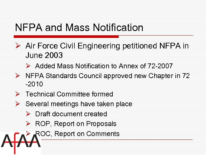 NFPA and Mass Notification Ø Air Force Civil Engineering petitioned NFPA in June 2003