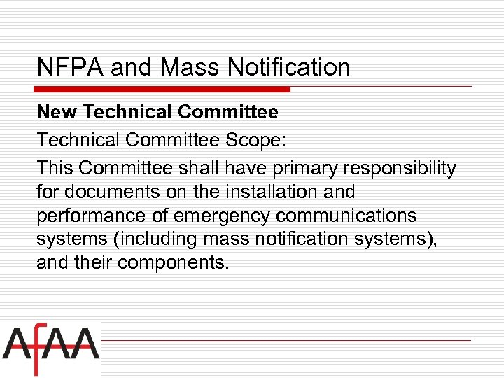 NFPA and Mass Notification New Technical Committee Scope: This Committee shall have primary responsibility