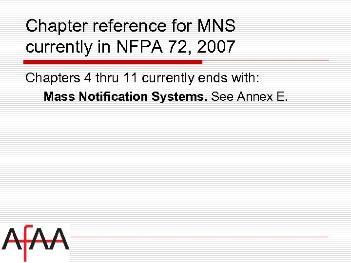 Chapter reference for MNS currently in NFPA 72, 2007 Chapters 4 thru 11 currently