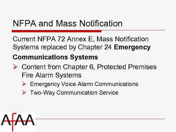 NFPA and Mass Notification Current NFPA 72 Annex E, Mass Notification Systems replaced by