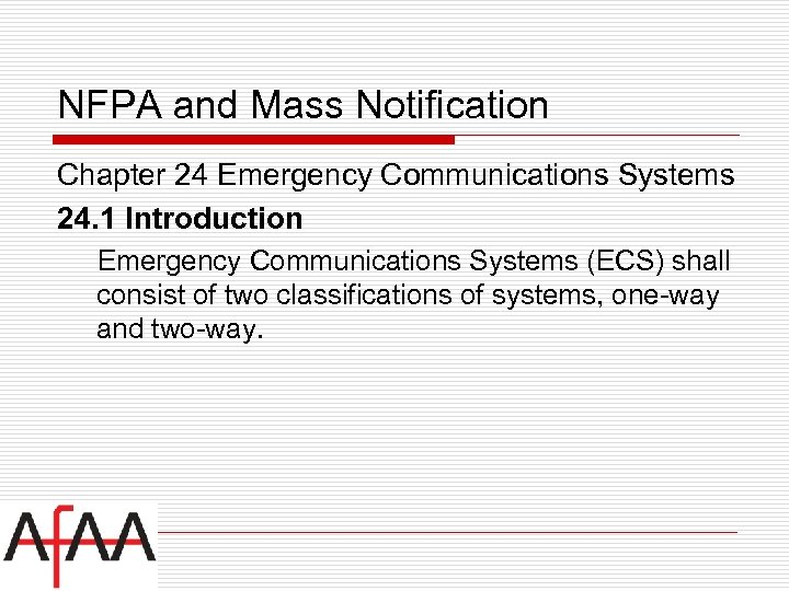 NFPA and Mass Notification Chapter 24 Emergency Communications Systems 24. 1 Introduction Emergency Communications