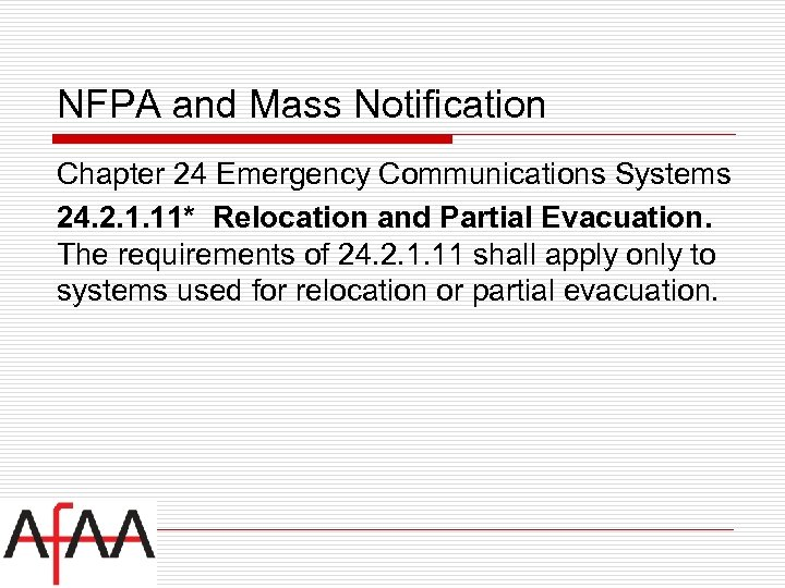 NFPA and Mass Notification Chapter 24 Emergency Communications Systems 24. 2. 1. 11* Relocation