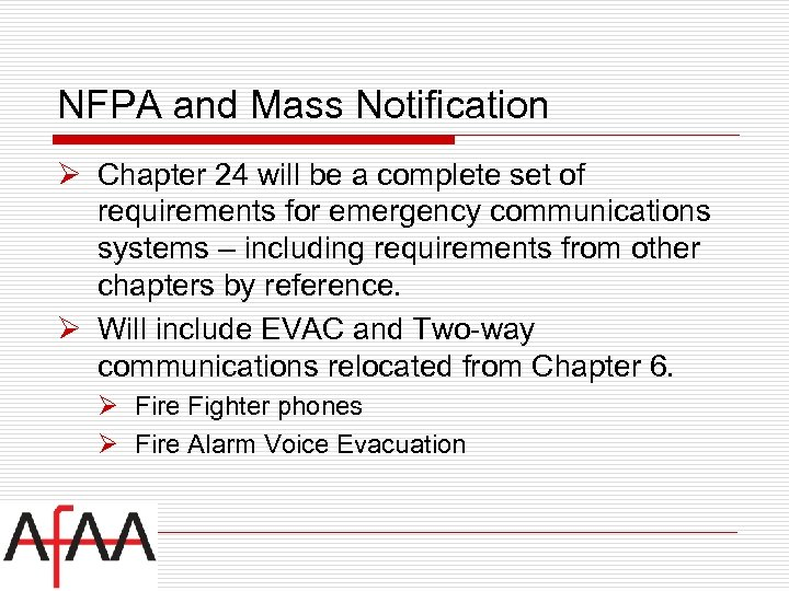 NFPA and Mass Notification Ø Chapter 24 will be a complete set of requirements