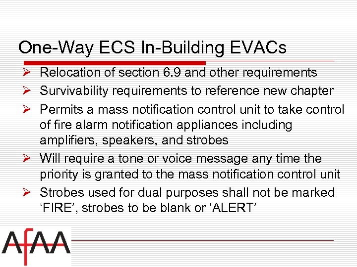 One-Way ECS In-Building EVACs Ø Relocation of section 6. 9 and other requirements Ø