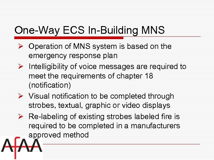 One-Way ECS In-Building MNS Ø Operation of MNS system is based on the emergency