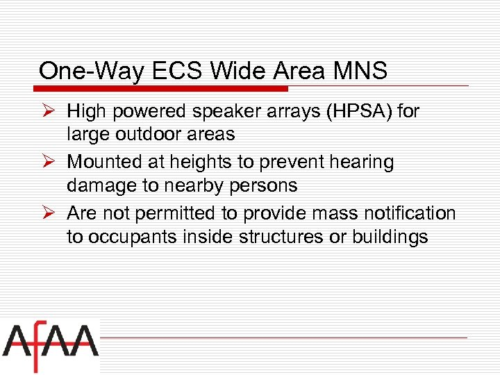 One-Way ECS Wide Area MNS Ø High powered speaker arrays (HPSA) for large outdoor