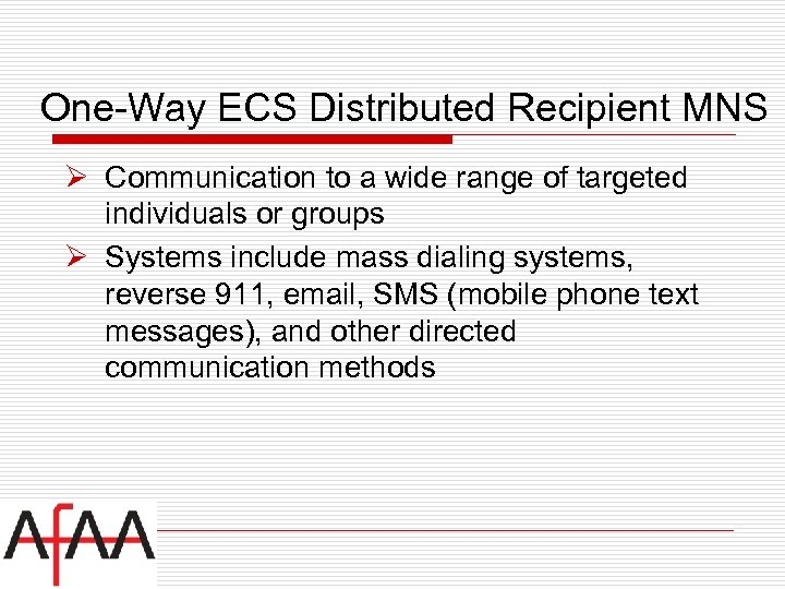 One-Way ECS Distributed Recipient MNS Ø Communication to a wide range of targeted individuals