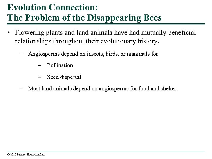 Evolution Connection: The Problem of the Disappearing Bees • Flowering plants and land animals