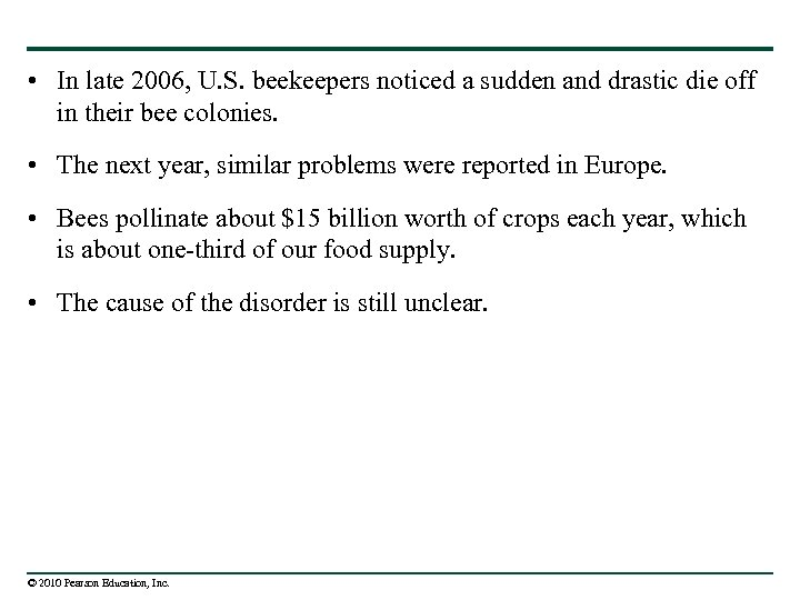 • In late 2006, U. S. beekeepers noticed a sudden and drastic die