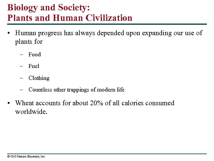 Biology and Society: Plants and Human Civilization • Human progress has always depended upon