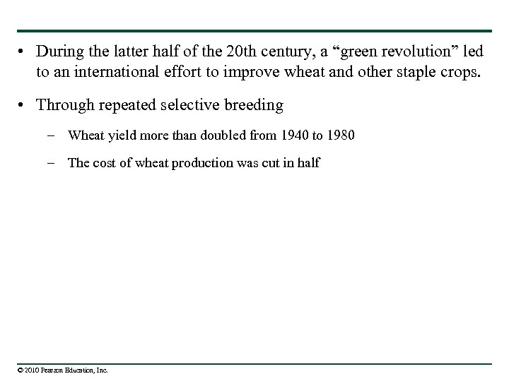 """• During the latter half of the 20 th century, a """"green revolution"""""""