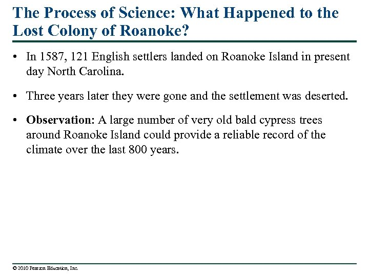 The Process of Science: What Happened to the Lost Colony of Roanoke? • In