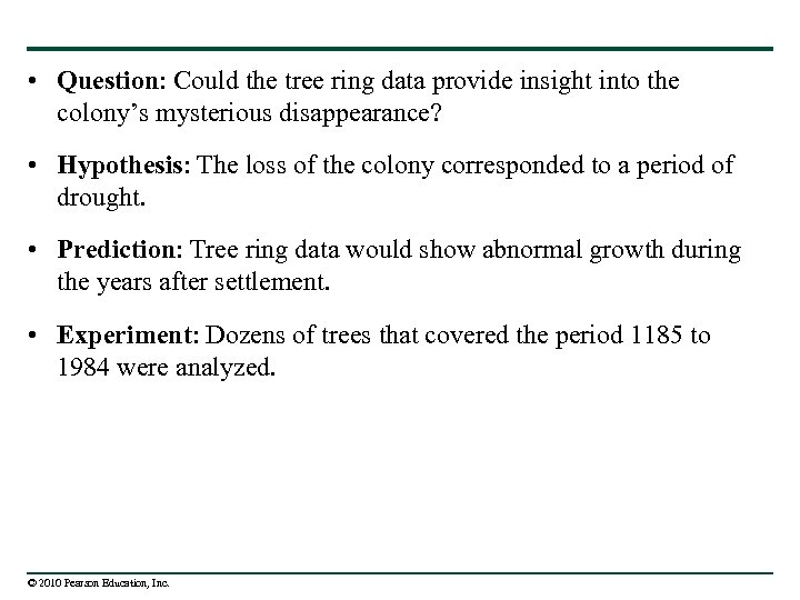 • Question: Could the tree ring data provide insight into the colony's mysterious