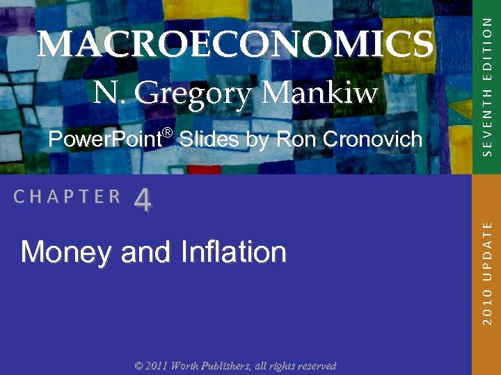 Power. Point® Slides by Ron Cronovich CHAPTER 4 Money and Inflation © 2011 Worth