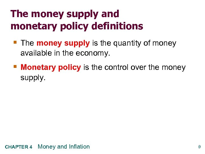 The money supply and monetary policy definitions § The money supply is the quantity