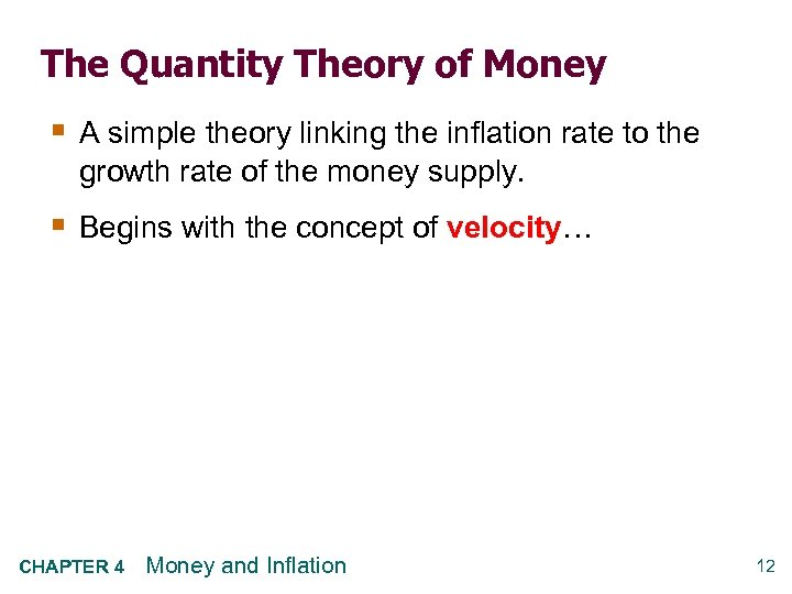 The Quantity Theory of Money § A simple theory linking the inflation rate to