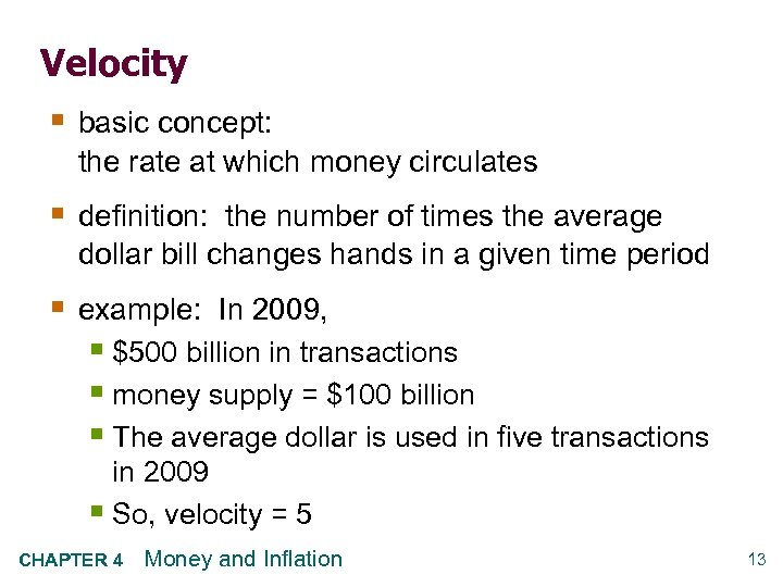Velocity § basic concept: the rate at which money circulates § definition: the number