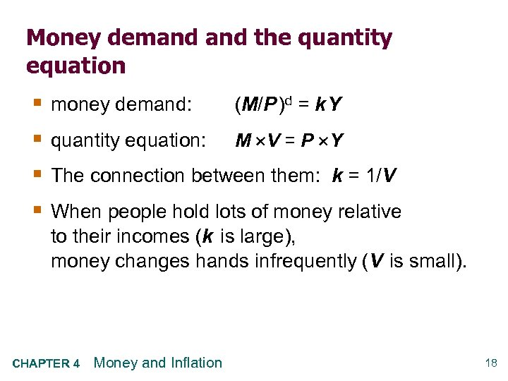 Money demand the quantity equation § § money demand: (M/P )d = k Y