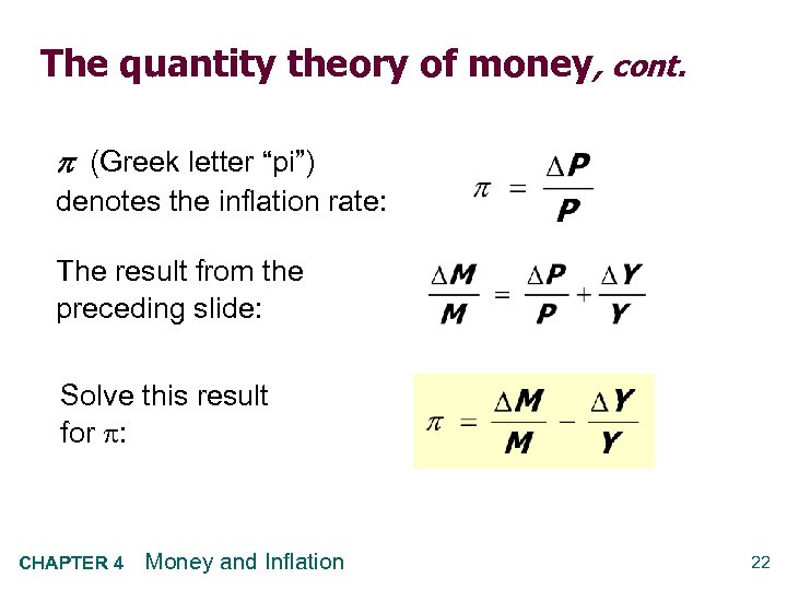 """The quantity theory of money, cont. (Greek letter """"pi"""") denotes the inflation rate: The"""