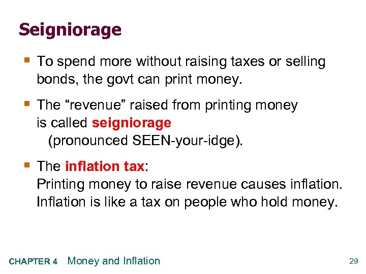 Seigniorage § To spend more without raising taxes or selling bonds, the govt can