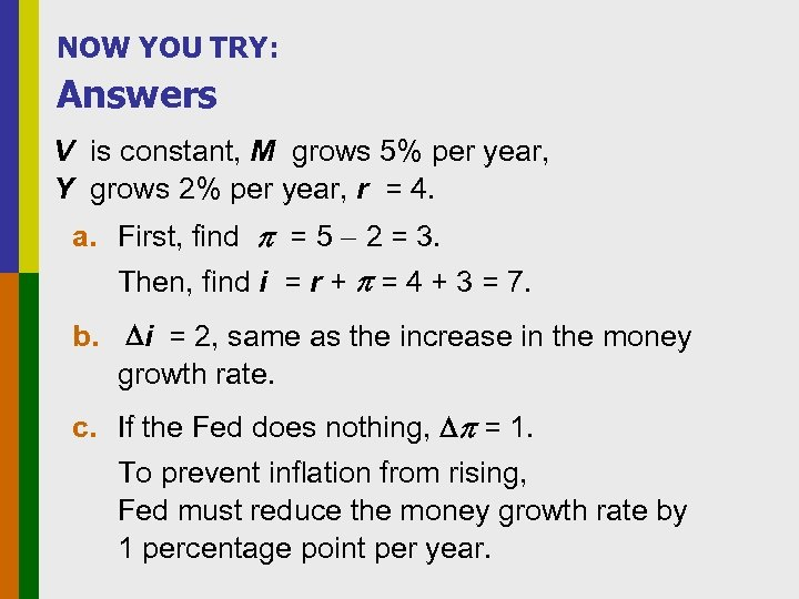 NOW YOU TRY: Answers V is constant, M grows 5% per year, Y grows