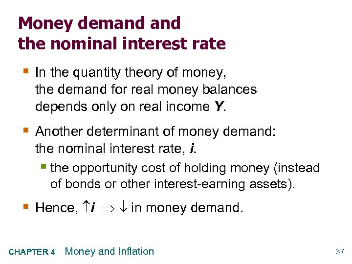 Money demand the nominal interest rate § In the quantity theory of money, the