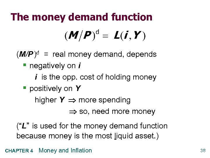 The money demand function (M/P )d = real money demand, depends § negatively on