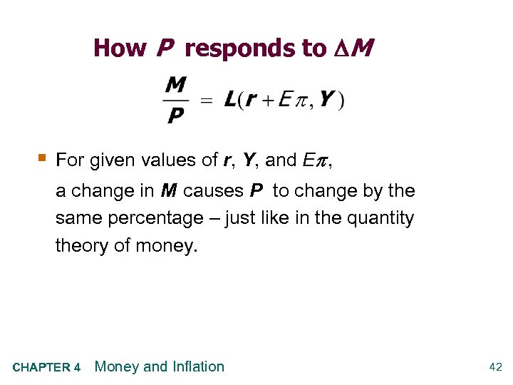 How P responds to M § For given values of r, Y, and E
