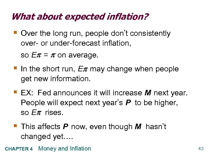 What about expected inflation? § Over the long run, people don't consistently over- or