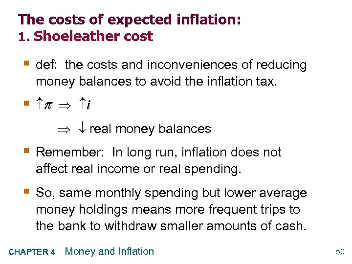The costs of expected inflation: 1. Shoeleather cost § def: the costs and inconveniences