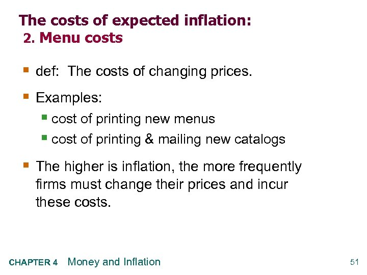 The costs of expected inflation: 2. Menu costs § def: The costs of changing